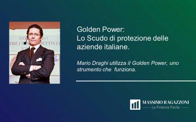 Golden Power, Mario Draghi utilizza lo scudo di protezione per le Aziende Italiane. Ma allora, funziona davvero??!!